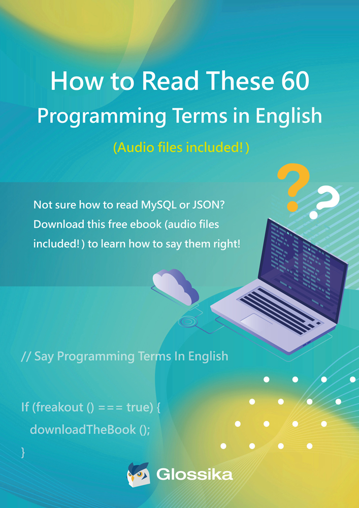 Glossika How to Read These 60 Programming Terms in English