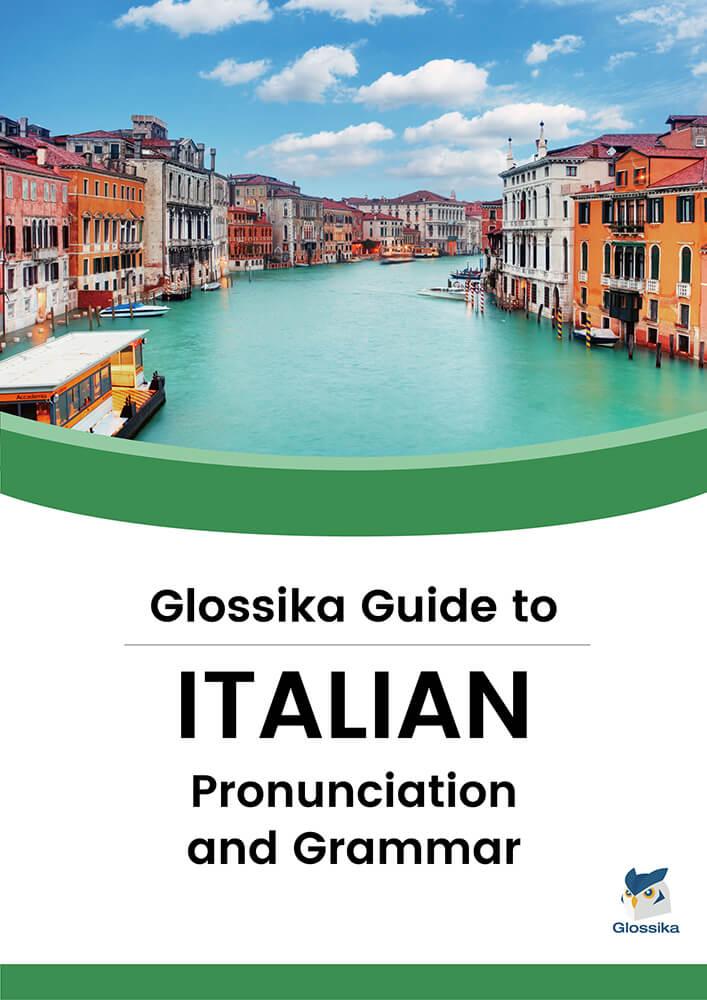 Guide Glossika de la prononciation et de la grammaire italiennes