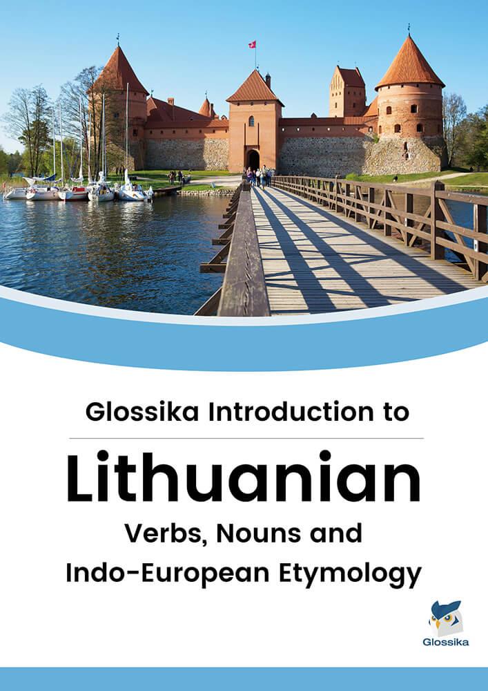 Introduction Glossika au lituanien : Verbes, noms et étymologie indo-européenne